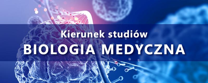 Kierunek: Biologia Medyczna