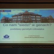"""""""Co nam """"siedzi"""" w genach? – podstawy genetyki człowieka"""" - dr Ewa Piotrowska"""